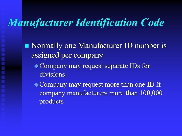Manufacturer Identification Code n Normally one Manufacturer ID number is assigned per company u