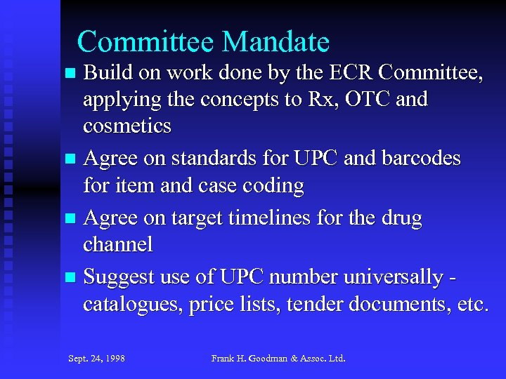 Committee Mandate Build on work done by the ECR Committee, applying the concepts to