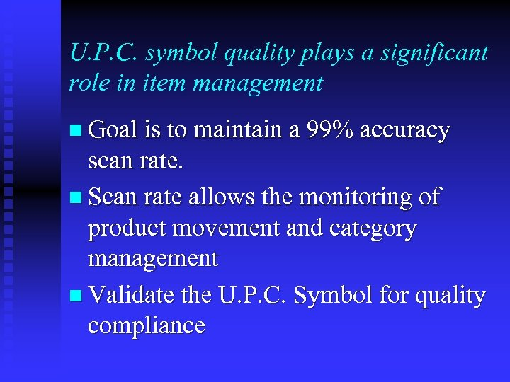 U. P. C. symbol quality plays a significant role in item management n Goal