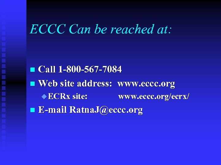 ECCC Can be reached at: Call 1 -800 -567 -7084 n Web site address: