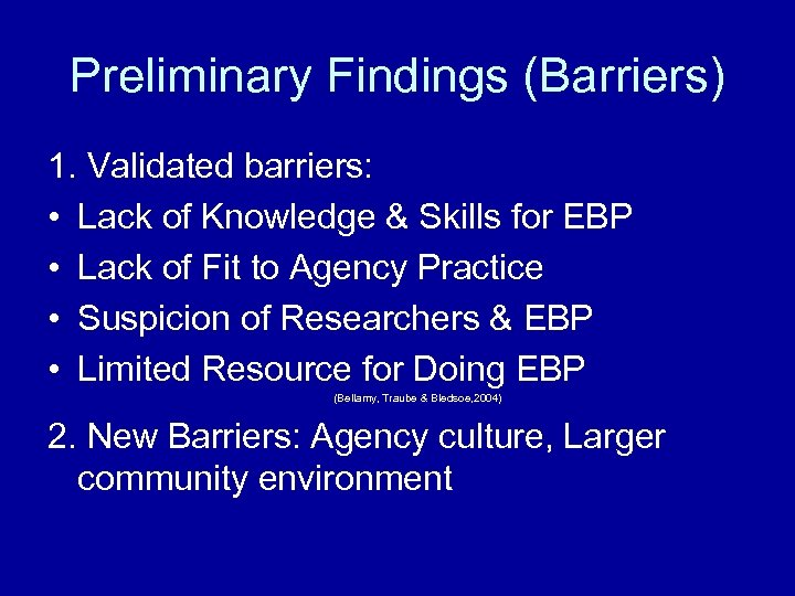 Preliminary Findings (Barriers) 1. Validated barriers: • Lack of Knowledge & Skills for EBP