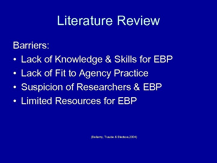 Literature Review Barriers: • Lack of Knowledge & Skills for EBP • Lack of