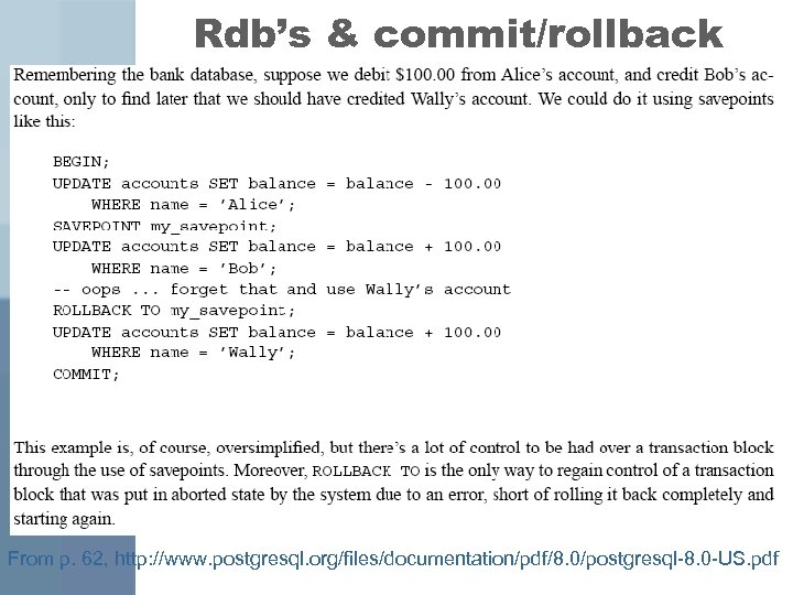 Rdb's & commit/rollback From p. 62, http: //www. postgresql. org/files/documentation/pdf/8. 0/postgresql-8. 0 -US. pdf