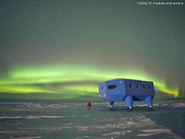 Halley VI module and aurora