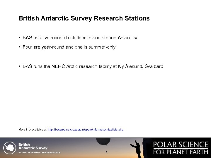 British Antarctic Survey Research Stations • BAS has five research stations in and around