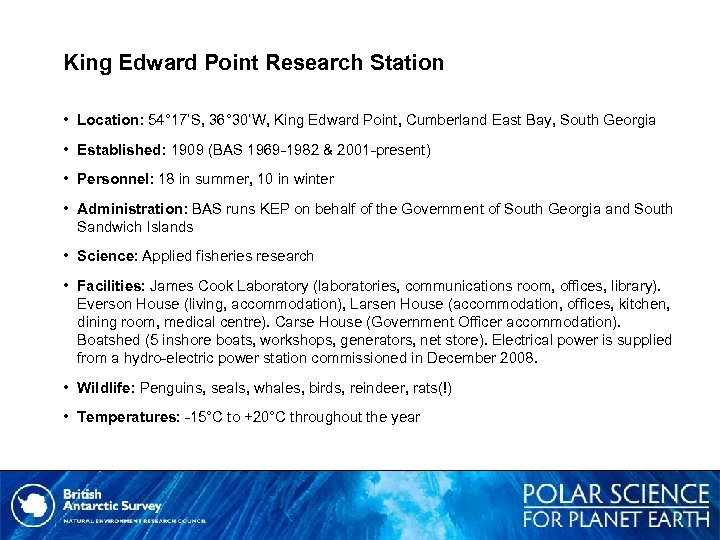 King Edward Point Research Station • Location: 54° 17'S, 36° 30'W, King Edward Point,