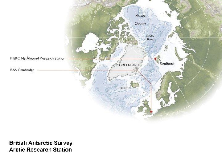 British Antarctic Survey Arctic Research Station