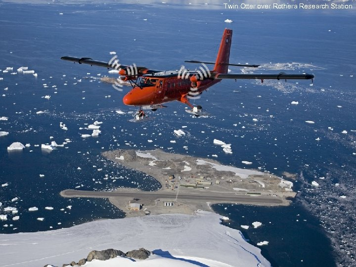 Twin Otter over Rothera Research Station