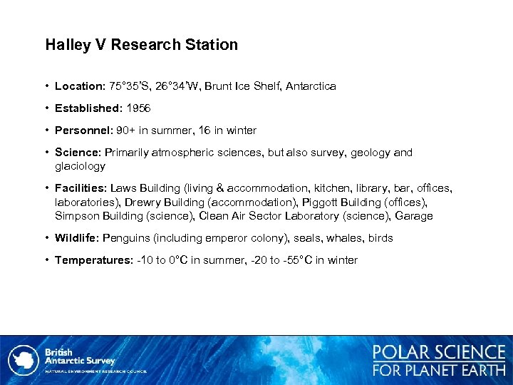 Halley V Research Station • Location: 75° 35'S, 26° 34'W, Brunt Ice Shelf, Antarctica