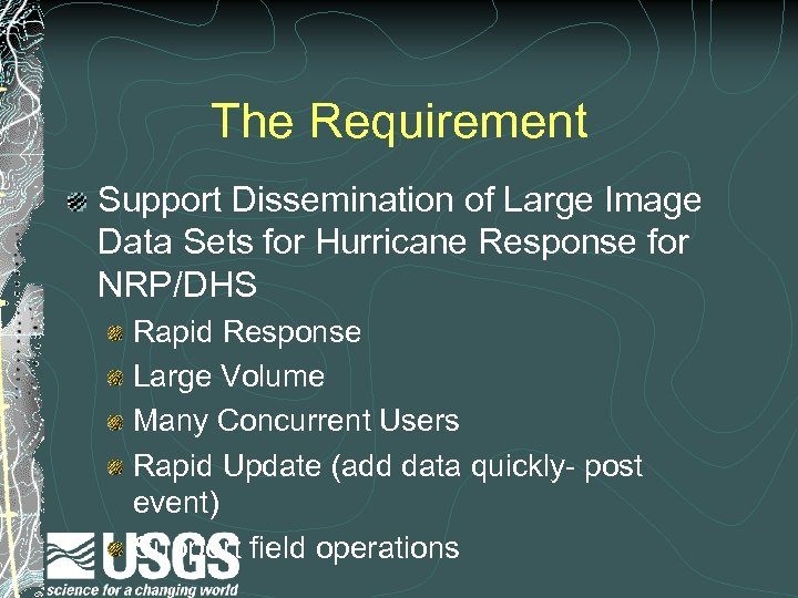 The Requirement Support Dissemination of Large Image Data Sets for Hurricane Response for NRP/DHS