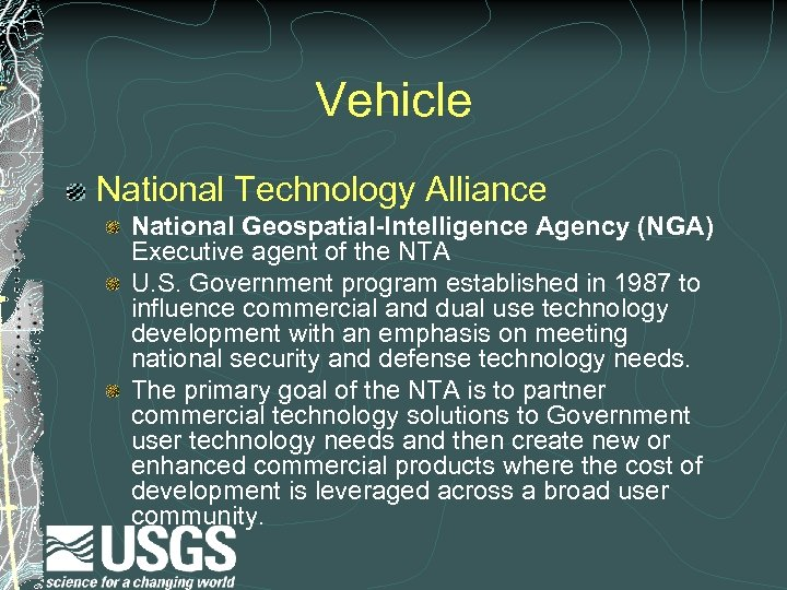 Vehicle National Technology Alliance National Geospatial-Intelligence Agency (NGA) Executive agent of the NTA U.
