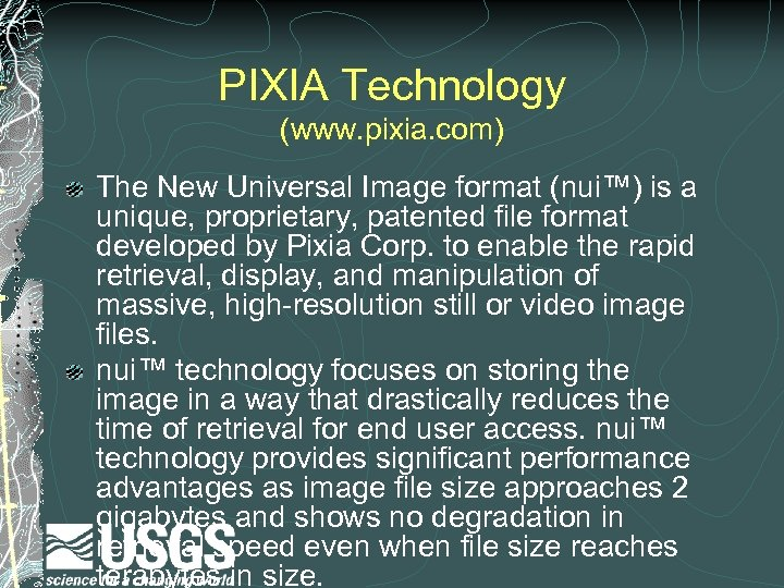 PIXIA Technology (www. pixia. com) The New Universal Image format (nui™) is a unique,