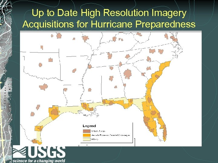 Up to Date High Resolution Imagery Acquisitions for Hurricane Preparedness