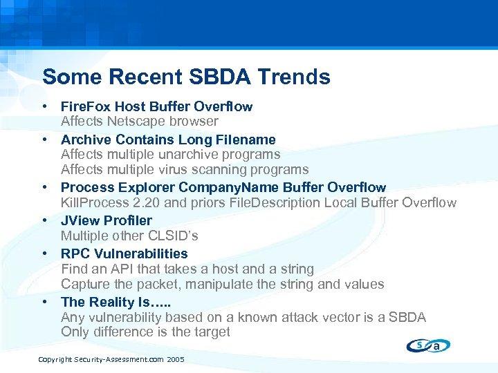 Some Recent SBDA Trends • Fire. Fox Host Buffer Overflow Affects Netscape browser •
