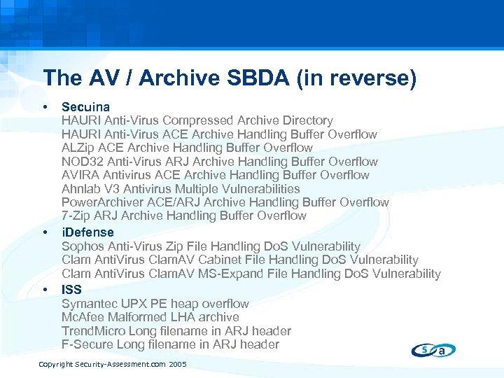 The AV / Archive SBDA (in reverse) • • • Secuina HAURI Anti-Virus Compressed