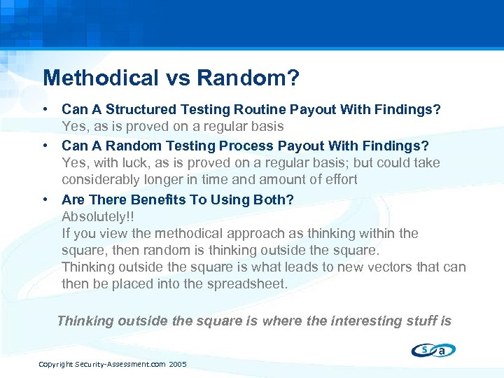 Methodical vs Random? • Can A Structured Testing Routine Payout With Findings? Yes, as