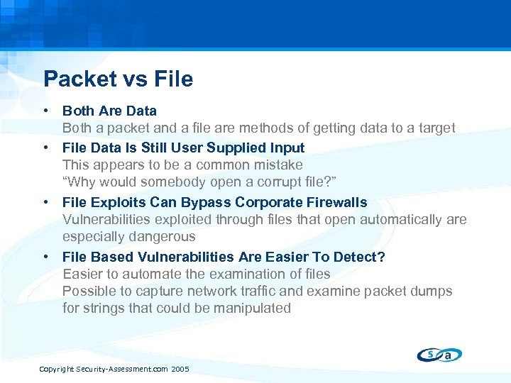 Packet vs File • Both Are Data Both a packet and a file are