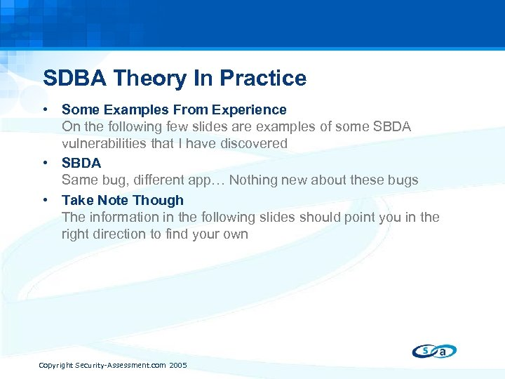 SDBA Theory In Practice • Some Examples From Experience On the following few slides