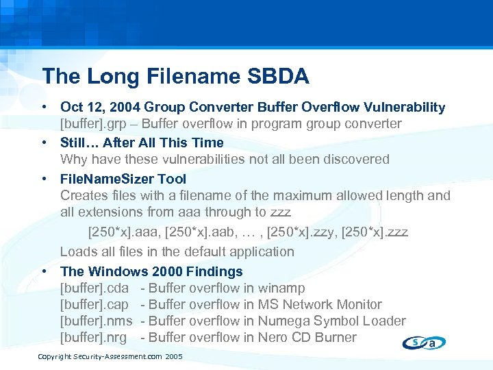 The Long Filename SBDA • Oct 12, 2004 Group Converter Buffer Overflow Vulnerability [buffer].