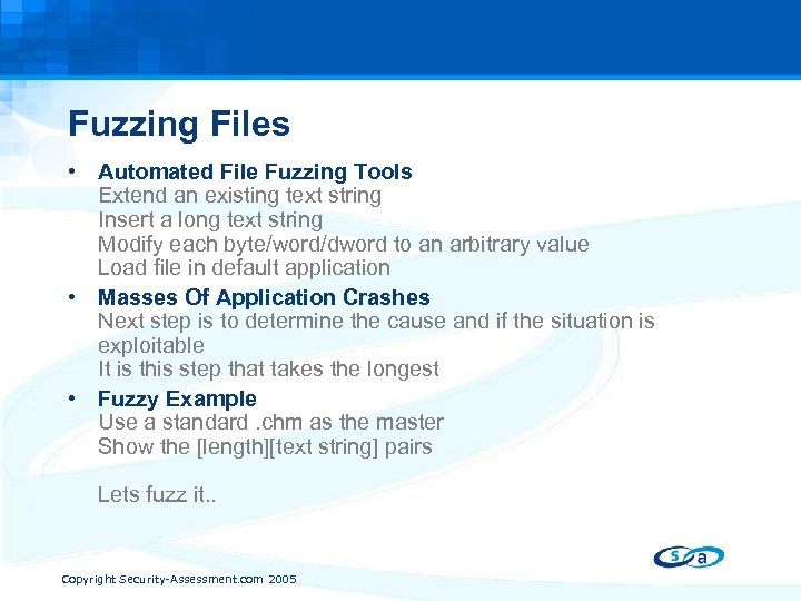 Fuzzing Files • Automated File Fuzzing Tools Extend an existing text string Insert a