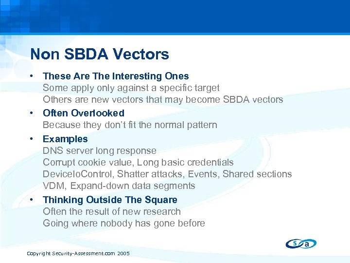 Non SBDA Vectors • These Are The Interesting Ones Some apply only against a