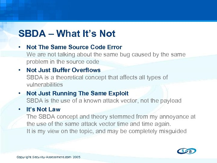 SBDA – What It's Not • Not The Same Source Code Error We are