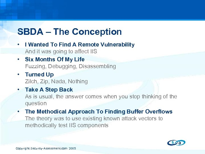 SBDA – The Conception • I Wanted To Find A Remote Vulnerability And it