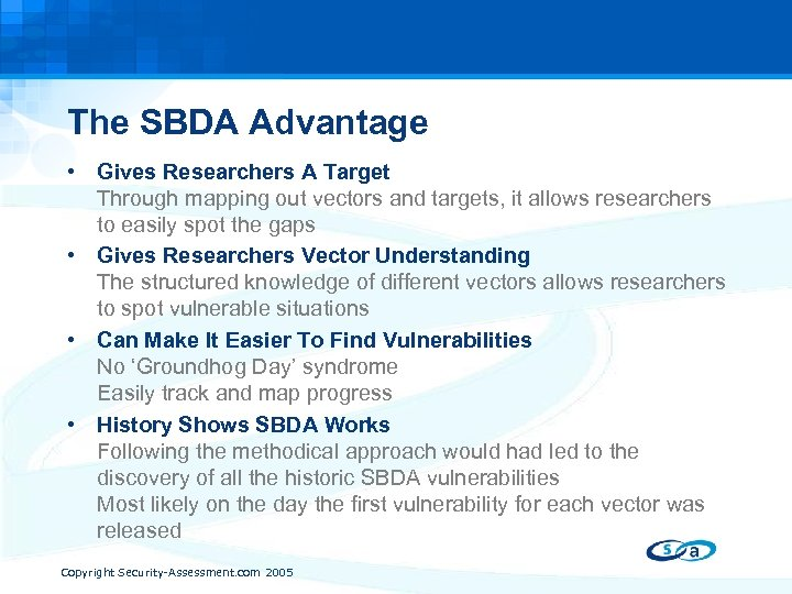 The SBDA Advantage • Gives Researchers A Target Through mapping out vectors and targets,
