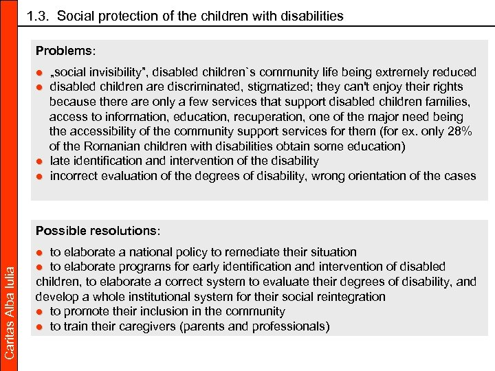 """1. 3. Social protection of the children with disabilities Problems: ● """"social invisibility"""", disabled"""