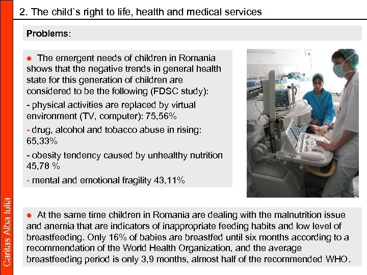 2. The child`s right to life, health and medical services Problems: ● The emergent