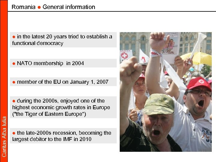 Romania ● General information ● in the latest 20 years tried to establish a
