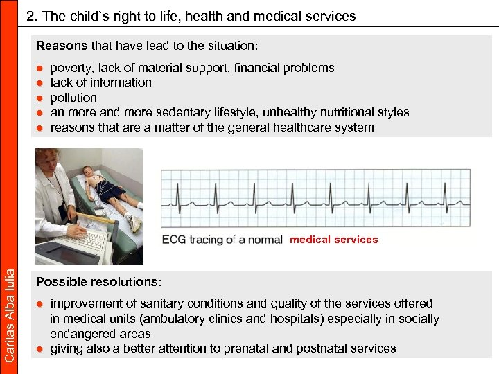 2. The child`s right to life, health and medical services Reasons that have lead