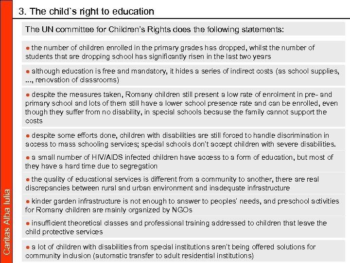 3. The child`s right to education The UN committee for Children's Rights does the