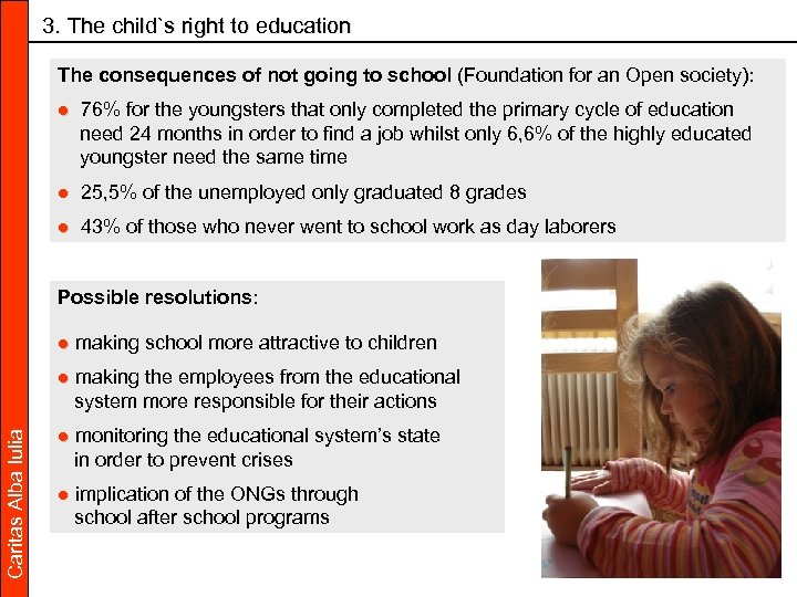 3. The child`s right to education The consequences of not going to school (Foundation