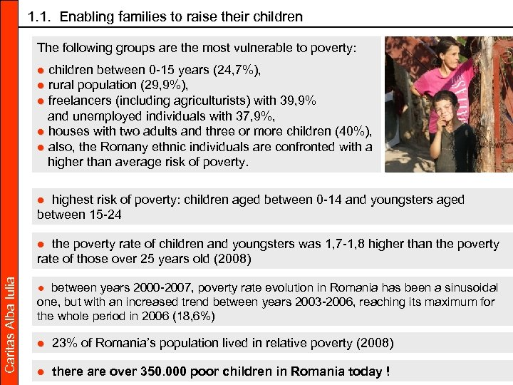 1. 1. Enabling families to raise their children The following groups are the most