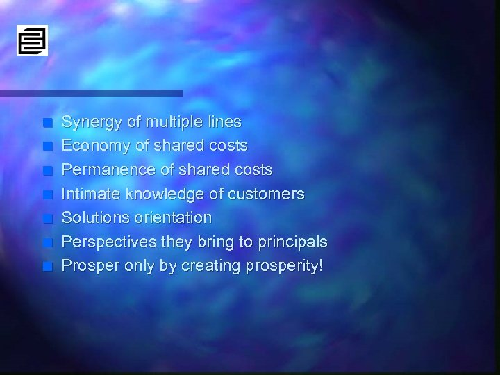 n n n n Synergy of multiple lines Economy of shared costs Permanence of
