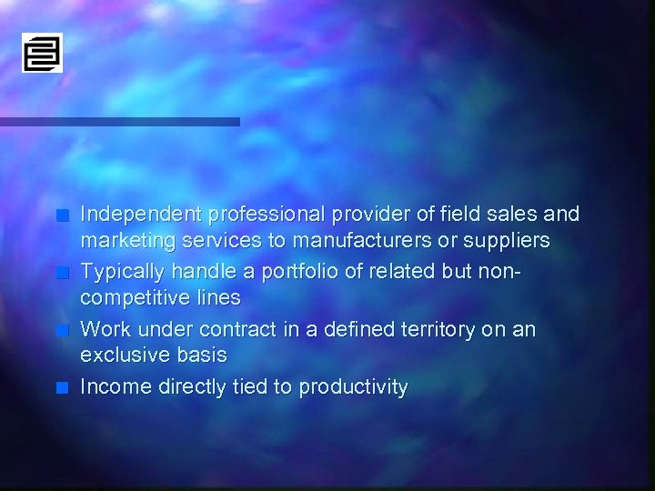 n n Independent professional provider of field sales and marketing services to manufacturers or