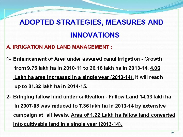 ADOPTED STRATEGIES, MEASURES AND INNOVATIONS A. IRRIGATION AND LAND MANAGEMENT : 1 - Enhancement