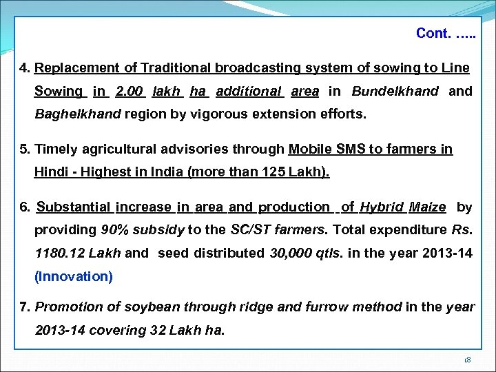 Cont. …. . 4. Replacement of Traditional broadcasting system of sowing to Line Sowing