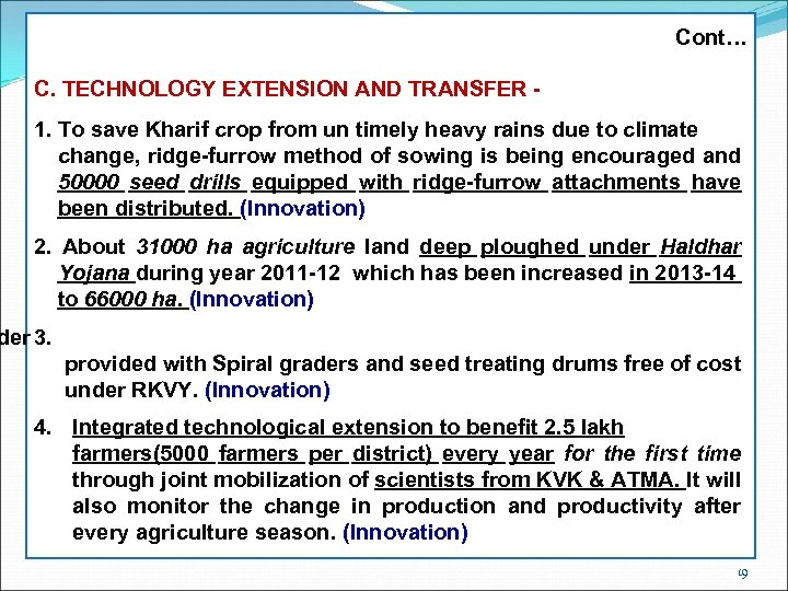 Cont… C. TECHNOLOGY EXTENSION AND TRANSFER 1. To save Kharif crop from un timely