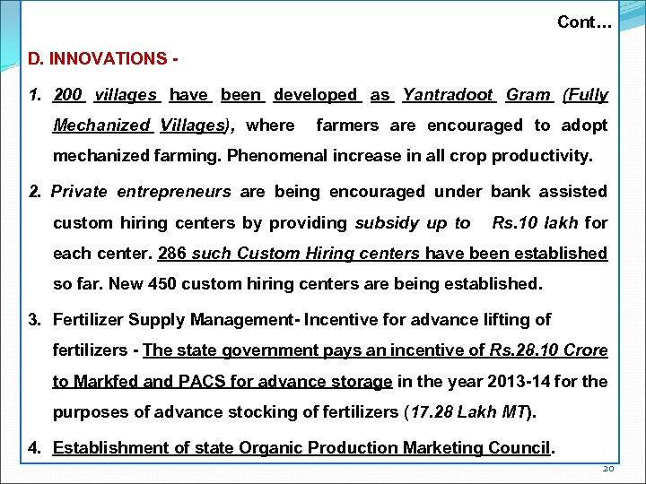 Cont… D. INNOVATIONS - 1. 200 villages have been developed as Yantradoot Gram (Fully