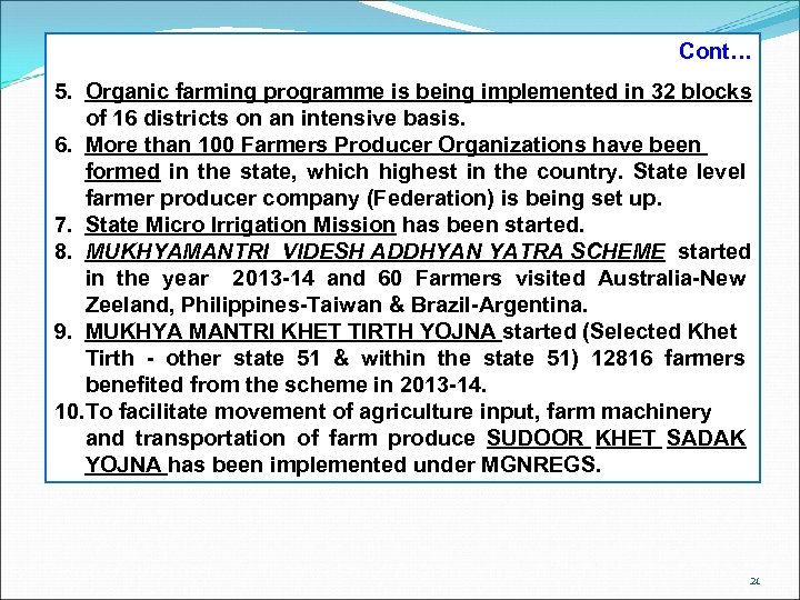 Cont… 5. Organic farming programme is being implemented in 32 blocks of 16 districts