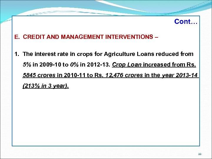 Cont… E. CREDIT AND MANAGEMENT INTERVENTIONS – 1. The interest rate in crops for
