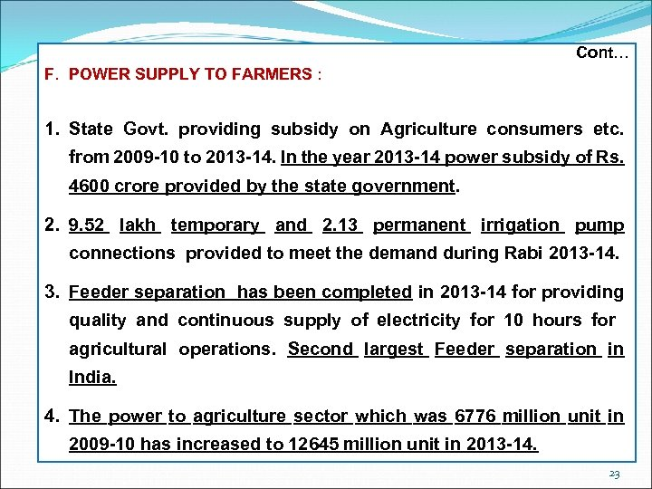 Cont… F. POWER SUPPLY TO FARMERS : 1. State Govt. providing subsidy on Agriculture