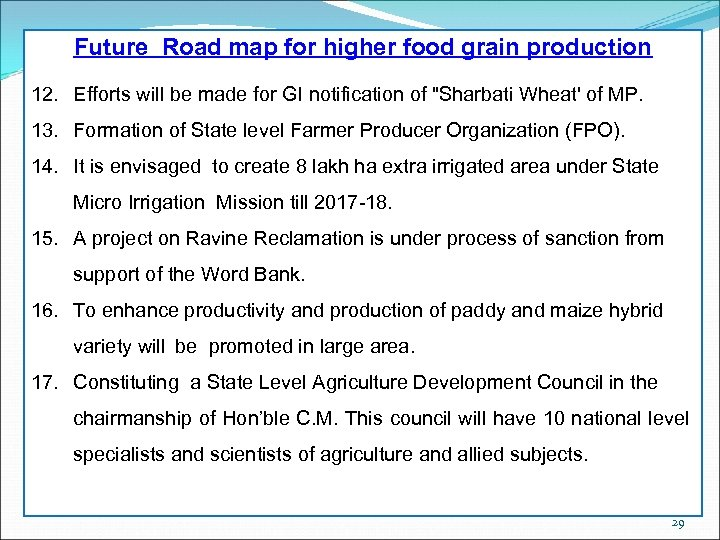 Future Road map for higher food grain production 12. Efforts will be made for