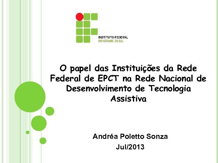 O papel das Instituições da Rede Federal de EPCT na Rede Nacional de Desenvolvimento