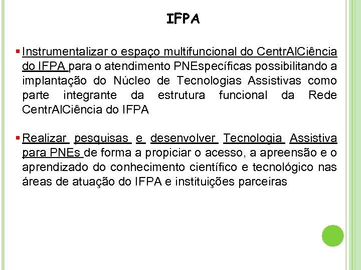 IFPA § Instrumentalizar o espaço multifuncional do Centr. Al. Ciência do IFPA para o