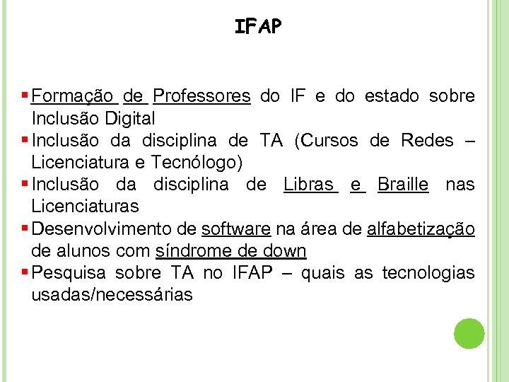 IFAP § Formação de Professores do IF e do estado sobre Inclusão Digital §