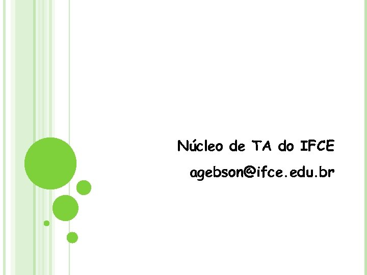 Núcleo de TA do IFCE agebson@ifce. edu. br