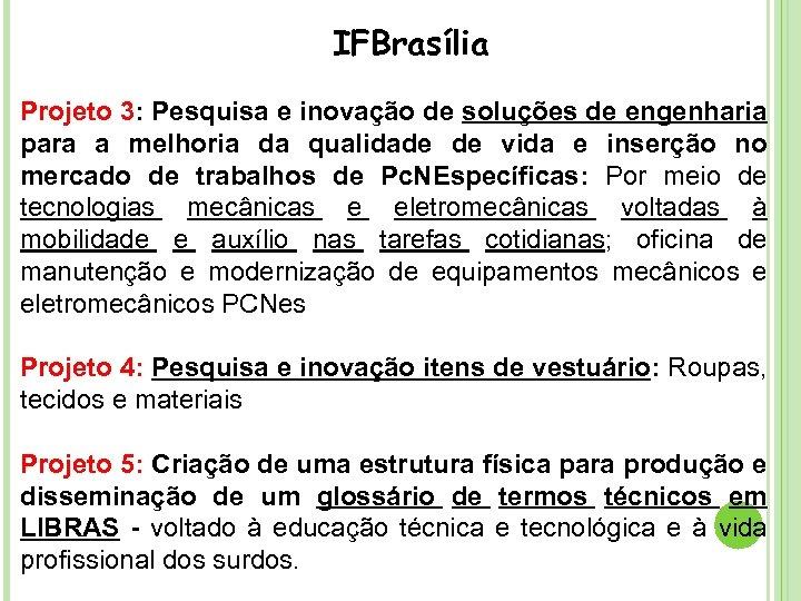 IFBrasília Projeto 3: Pesquisa e inovação de soluções de engenharia para a melhoria da